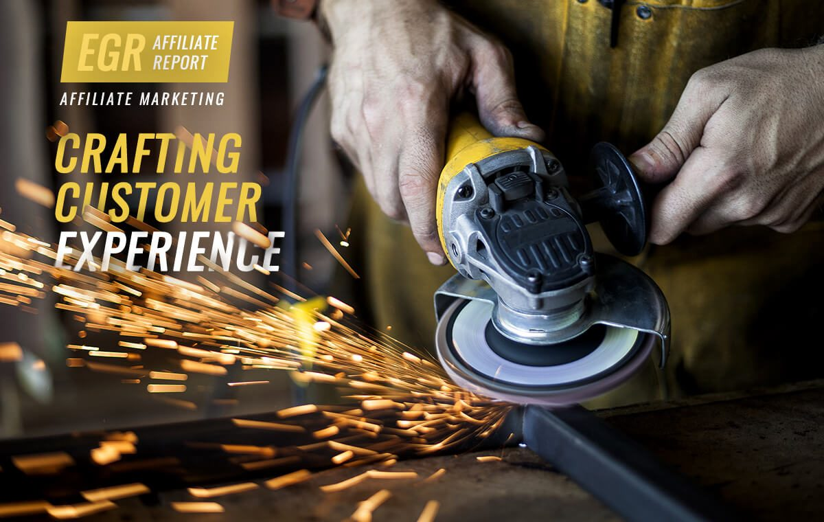 EGR Affiliate Report: Crafting Customer Experience
