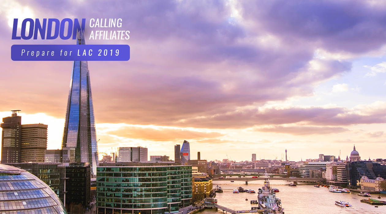 London Calling Affiliates: Get the Most Out of Your LAC 2019 Conference Experience