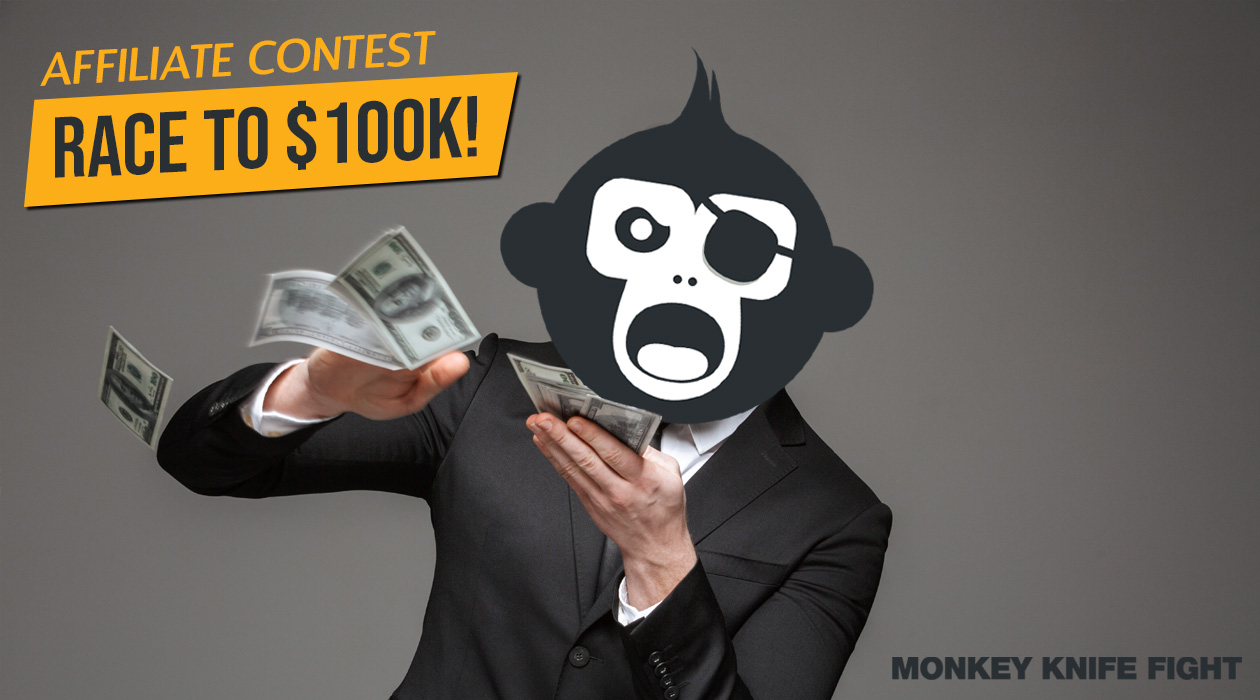 Monkey Knife Fight Affiliate Contest: Race to $100K