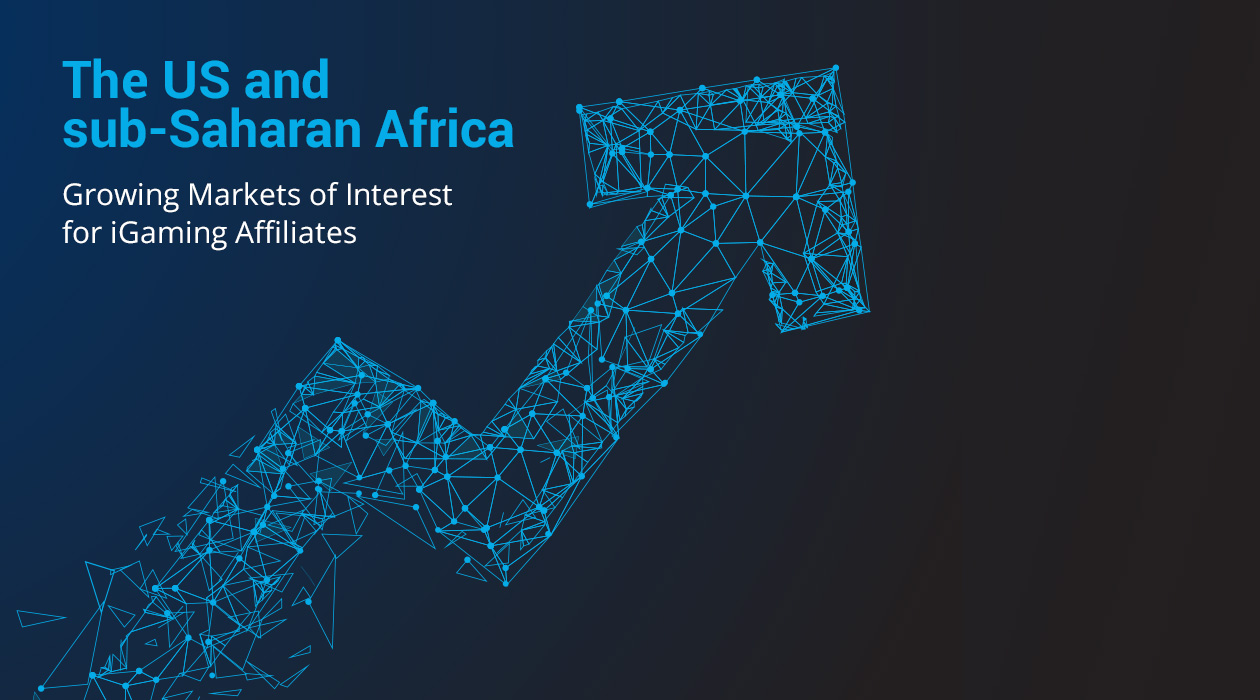 The US and sub-Saharan Africa: Growing Markets of Interest for iGaming Affiliates